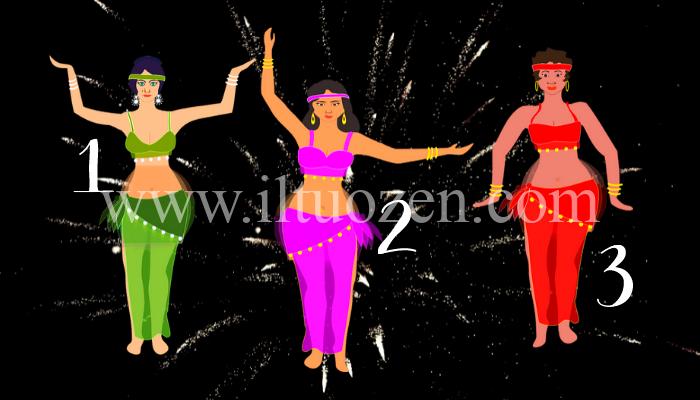 Scegli una danzatrice e scopri qual è il prossimo passo che devi compiere. Vedrai che eliminerai molte delle tue attuali sofferenze