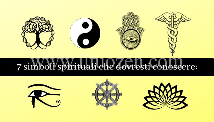 7 potenti simboli spirituali che non dovrebbero mai mancare nella tua vita